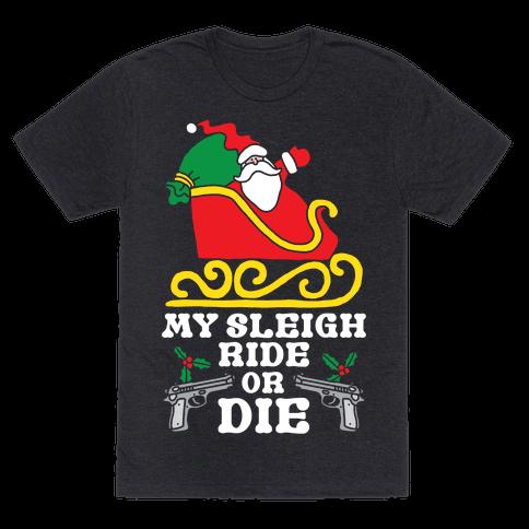 My Sleigh Ride Or Die