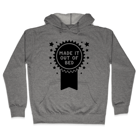 Made It Out Of Bed Hooded Sweatshirt