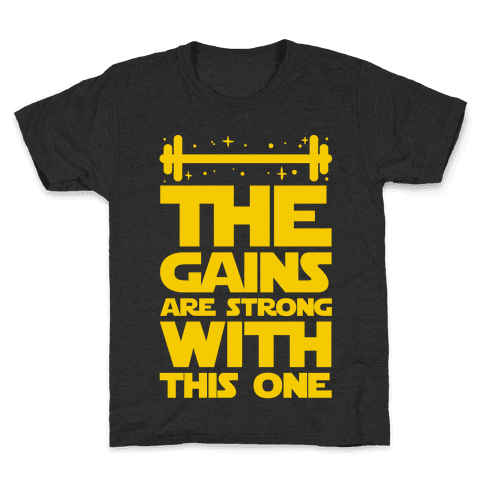 The Gains are Strong With This One Kids T-Shirt
