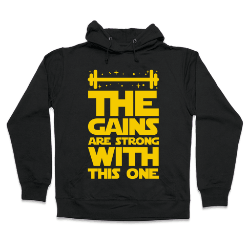 The Gains are Strong With This One Hooded Sweatshirt