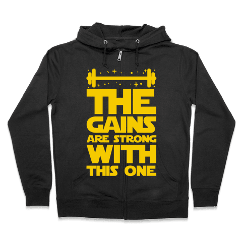 The Gains are Strong With This One Zip Hoodie