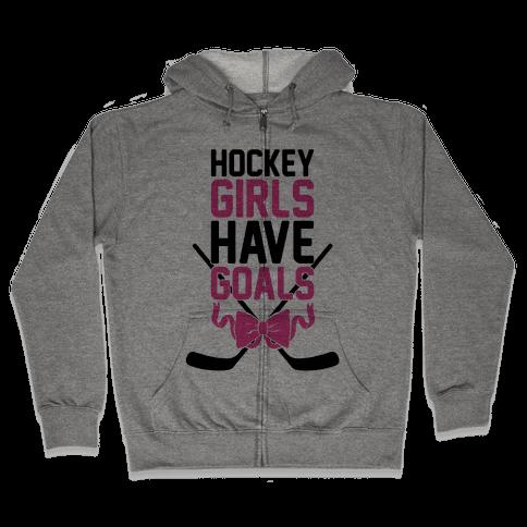 Hockey Girls Have Goals Zip Hoodie