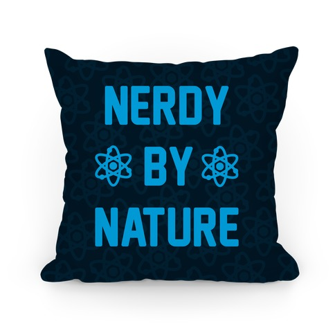 Nerdy By Nature Pillow