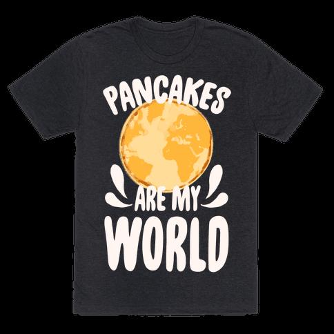 Pancakes are My World