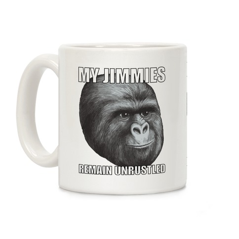 My Jimmies Remain Unrustled Coffee Mug