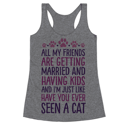 All My Friends Are Getting Married And I Just Love Cats Racerback Tank Top