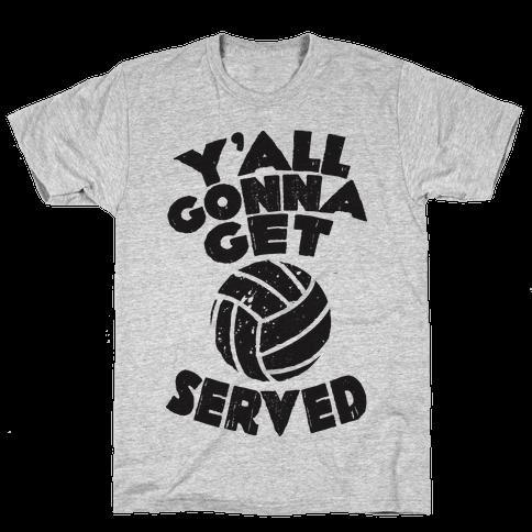 Y'all Gonna Get Served  Mens T-Shirt