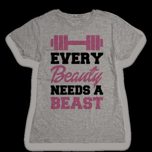 Every Beauty Needs A Beast Womens T-Shirt