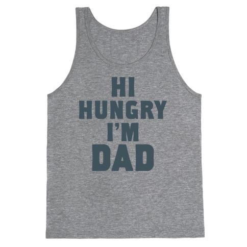 Hi Hungry I'm Dad Tank Top