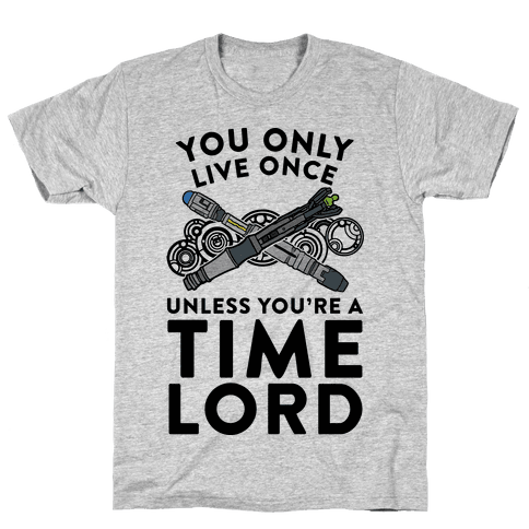 You Only Live Once Unless You're A Time Lord Mens T-Shirt