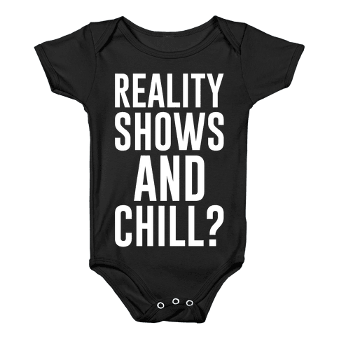 Reality Shows And Chill Baby Onesy