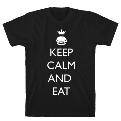 Keep Calm and Eat Mens T-Shirt