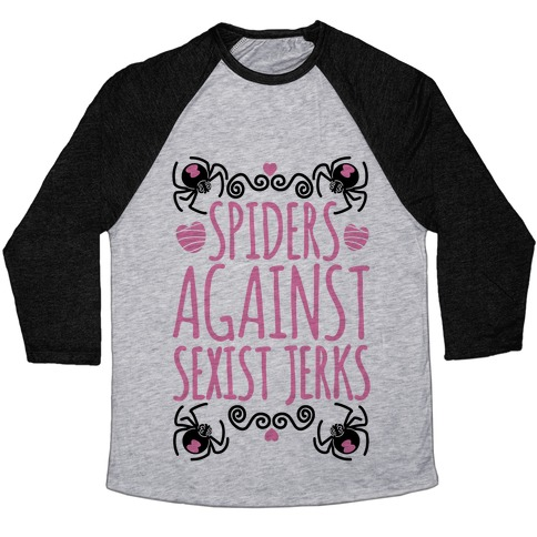 Spiders Against Sexist Jerks Baseball Tee
