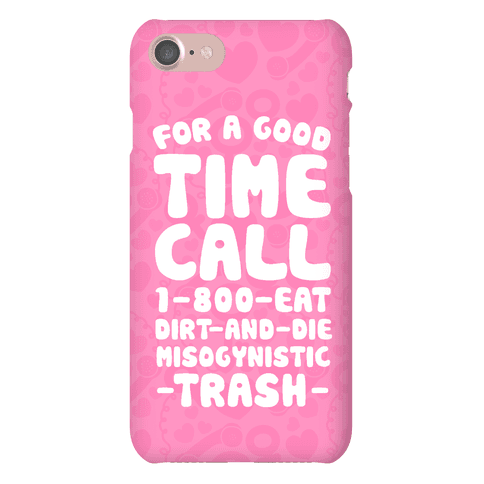 For A Good Time Call Phone Case