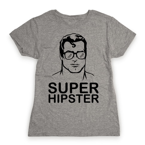 Super Hipster Womens T-Shirt