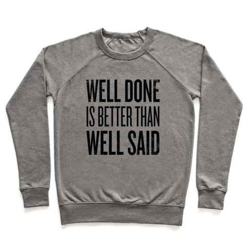 Well Done > Well Said Pullover