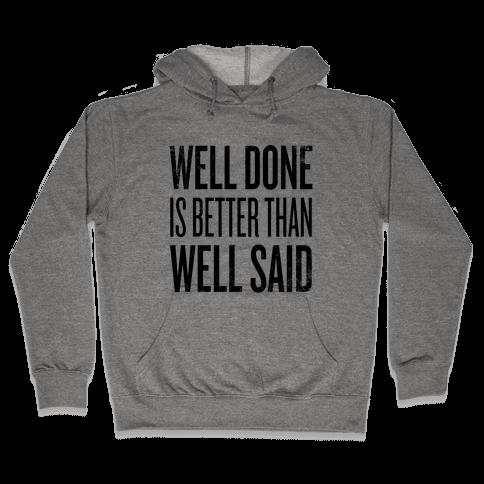 Well Done > Well Said Hooded Sweatshirt