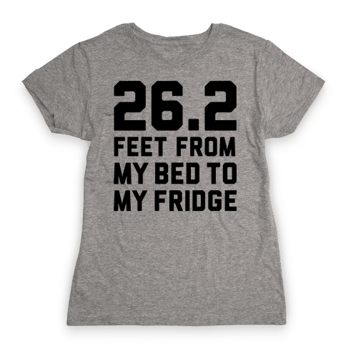 Bed To Fridge Womens T-Shirt