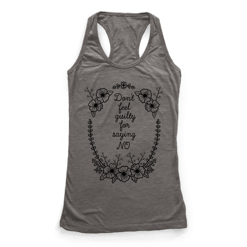 Don't Feel Guilty For Saying No Racerback Tank Top