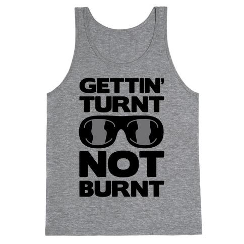 Gettin' Turnt Not Burnt Tank Top