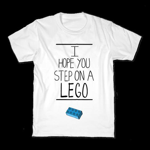 I Hope You Step on a Lego Kids T-Shirt