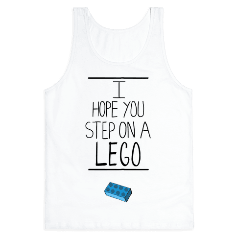 I Hope You Step on a Lego Tank Top