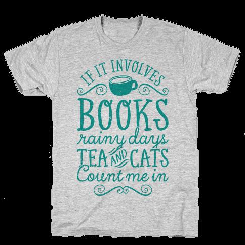 Books, Rainy Days, Tea, and Cats Mens T-Shirt