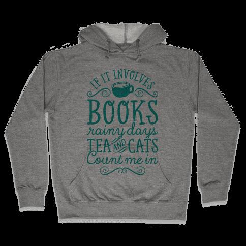 Books, Rainy Days, Tea, and Cats Hooded Sweatshirt