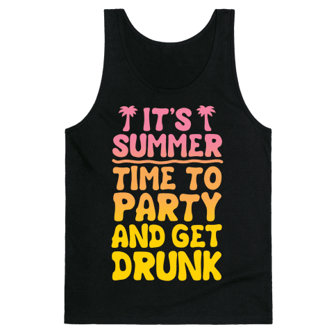 Time To Party and Get Drunk Tank Top