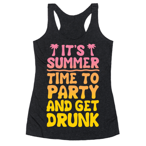 Time To Party and Get Drunk Racerback Tank Top