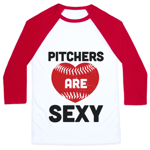 Pitchers are Sexy Baseball Tee