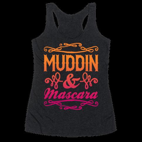 Muddin' and Mascara Racerback Tank Top