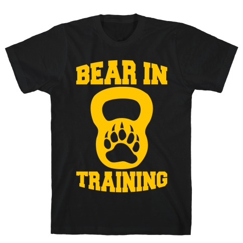 Bear In Training T-Shirt