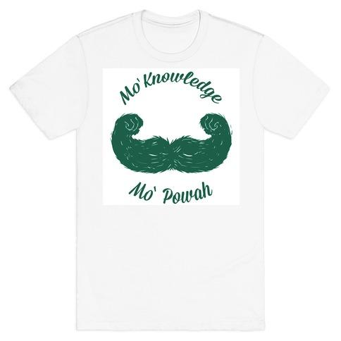 Mo Knowledge Mo Powah T-Shirt