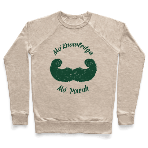 Mo Knowledge Mo Powah Pullover