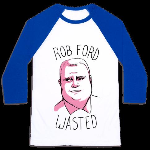 Rob Ford Wasted Baseball Tee