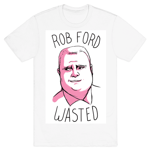 Rob Ford Wasted Mens T-Shirt
