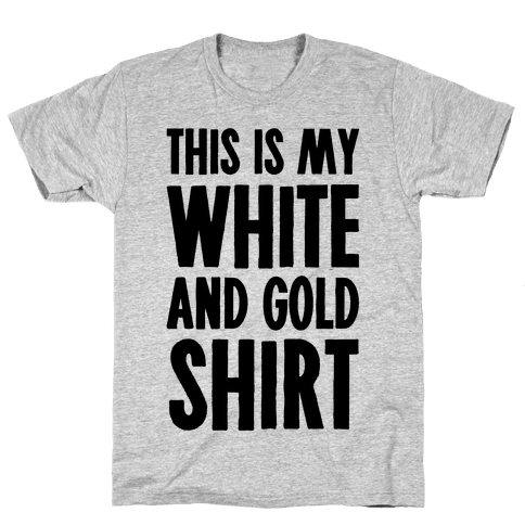 This is My White and Gold Shirt Mens T-Shirt