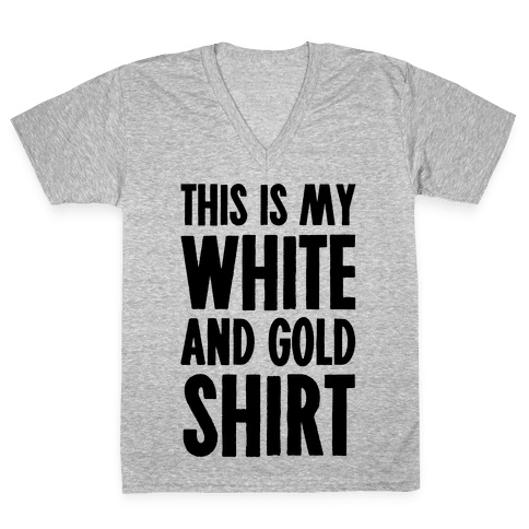 This is My White and Gold Shirt V-Neck Tee Shirt