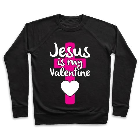 Jesus Is My Valentine Pullover