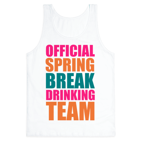 Official Spring Break Drinking Team Tank Top
