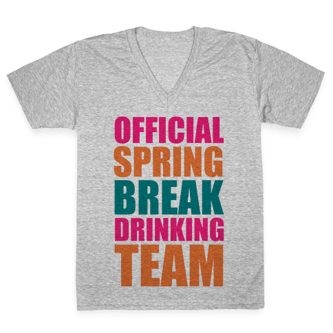Official Spring Break Drinking Team V-Neck Tee Shirt