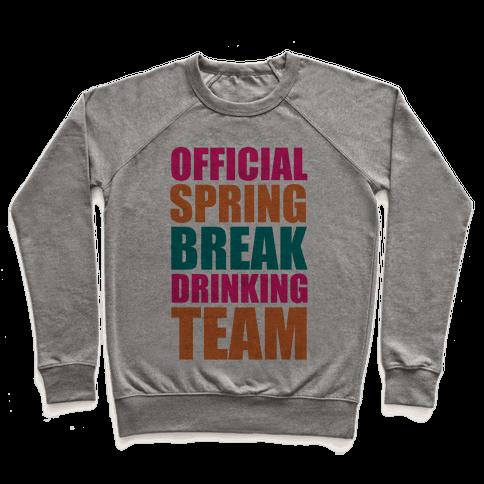 Official Spring Break Drinking Team Pullover