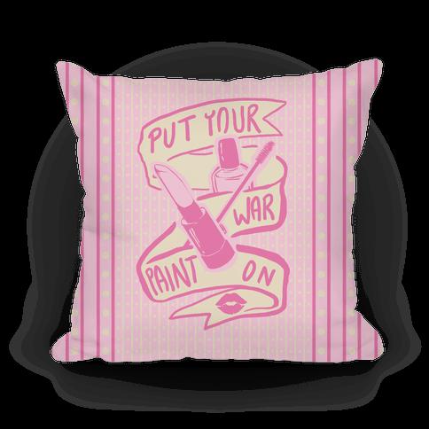 Put On Your War Paint Pillow