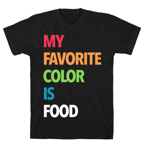 My Favorite Color is Food Mens T-Shirt
