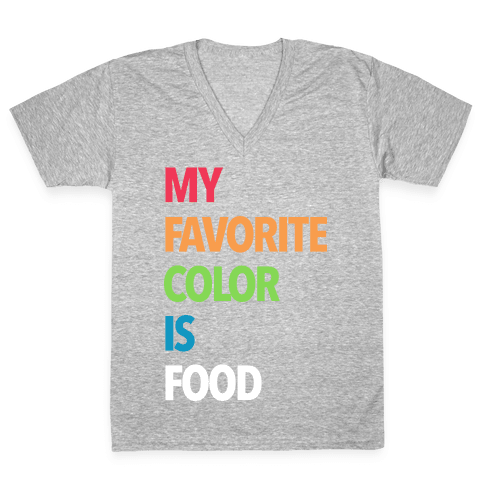 My Favorite Color is Food V-Neck Tee Shirt