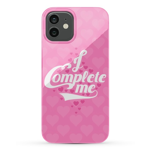 I Complete Me Phone Case