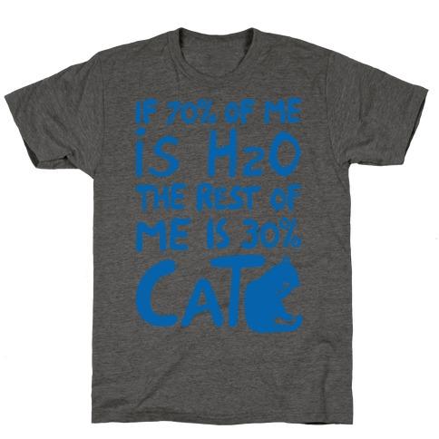 70 Percent H20 30 Percent Cat T-Shirt