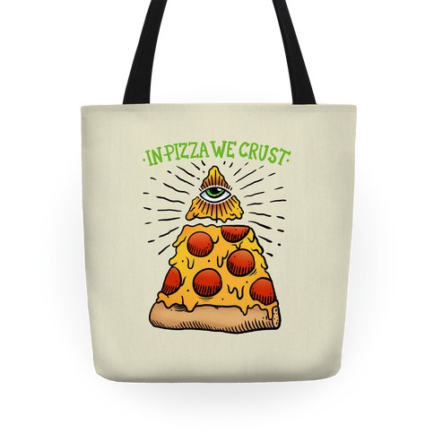 In Pizza We Crust Tote