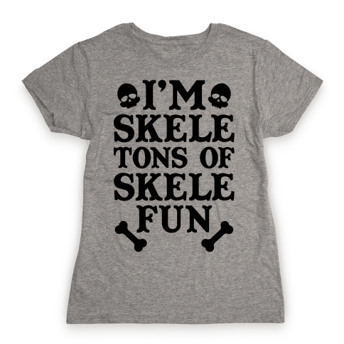 I'm Skeletons of Skele-fun Womens T-Shirt